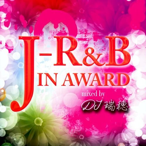 【中古】J−R&B IN AWARD mixed by DJ瑞穂/DJ 瑞穂