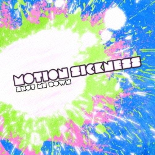 【中古】SHOT ME DOWN/MOTION SICKNESS