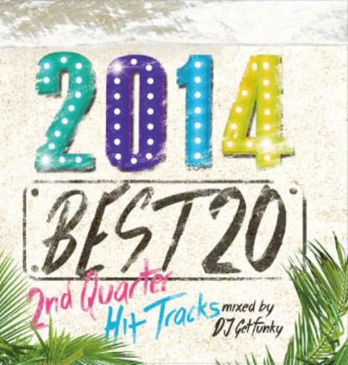 【中古】2014 BEST 20−2nd Quarter Hit Tracks−mixed by DJ Getfunky/DJ Getfunky