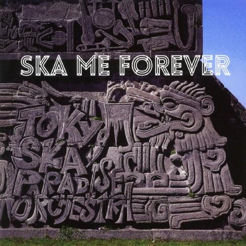 【中古】SKA ME FOREVER/東京スカパラダイスオーケストラ