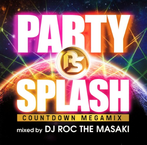 【中古】PARTY SPLASH COUNTDOWN MEGA MIX−mixed by DJ ROC THE MASAKI−/DJ ROC THE MASAKI