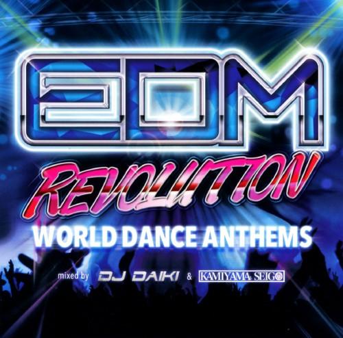 【中古】EDM REVOLUTION−WORLD DANCE ANTHEMS−mixed by DJ DAIKI&KAMIYAMA SEIGO/DJ DAIKI&KAMIYAMA SEIGO