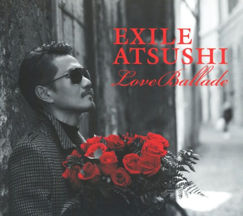 【中古】Love Ballads(ブルーレイ付)/EXILE ATSUSHI