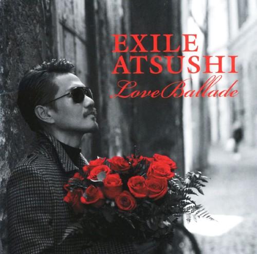 【中古】Love Ballads/EXILE ATSUSHI