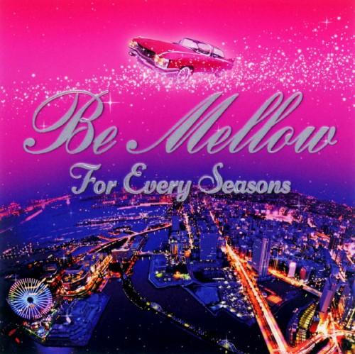 【中古】Be Mellow for every seasons/DJ K−funk
