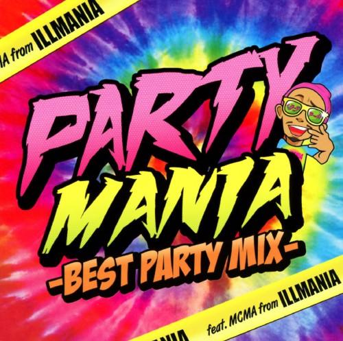 【中古】PARTY MANIA−BEST PARTY MIX−Feat.MCMA from イルマニア/MCMA from イルマニア