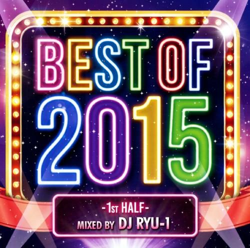 【中古】BEST OF 2015−1st HALF−MIXED BY DJ RYU−1/DJ RYU−1
