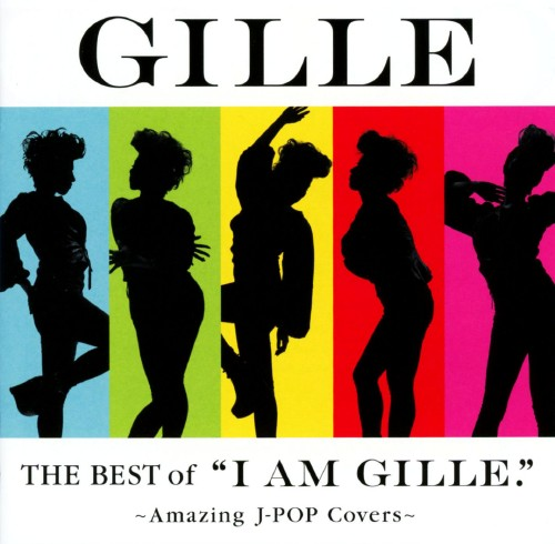 【中古】The Best of I AM GILLE.〜Amazing J−POP Covers〜/GILLE