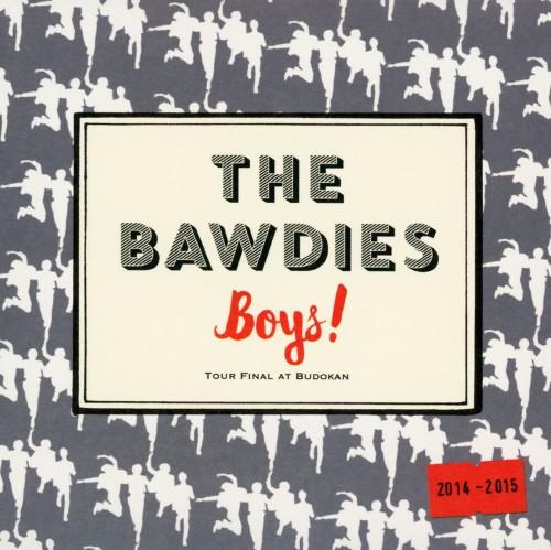 【中古】「Boys!」TOUR 2014−2015−FINAL−at 日本武道館/THE BAWDIES