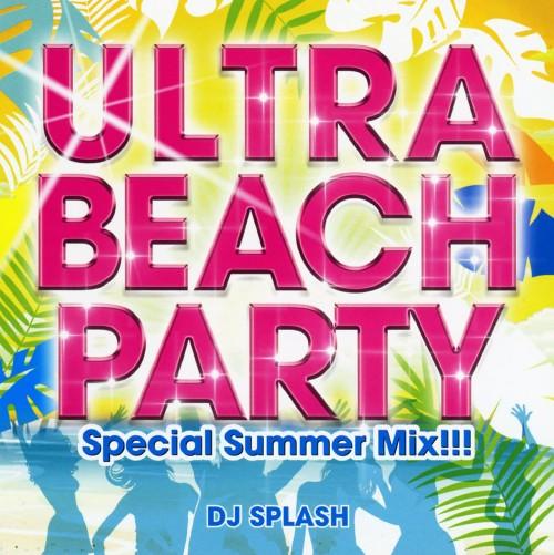 【中古】ULTRA BEACH PARTY −Special Summer Mix!!!−/DJ SPLASH