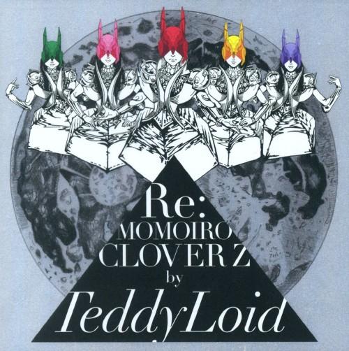 【中古】Re:MOMOIRO CLOVER Z/TeddyLoid