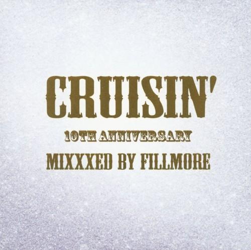 【中古】CRUISIN'10th Anniversary−Mixxxed by FILLMORE/FILLMORE