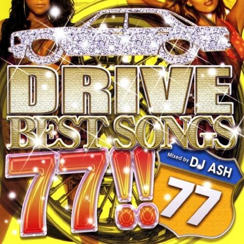 【中古】DRIVE BEST SONGS 77!!/DJ ASH