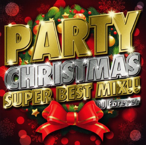 【中古】PARTY CHRISTMAS SUPER BEST MIX!!/DJ Forever