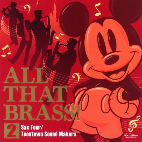 【中古】All That Brass! 2 〜Sax Four / Toontown Sound Makers〜/ディズニーランド