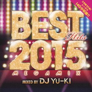 【中古】BEST HITS 2015 Megamix mixed by DJ YU−KI/DJ YU−KI