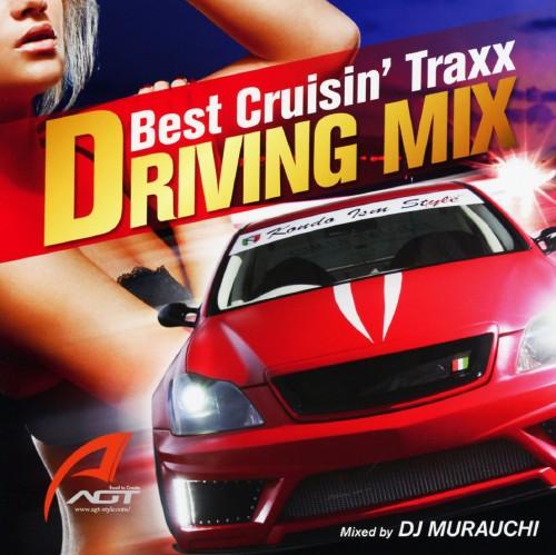 【中古】DRIVING MIX〜Best Crusin'Traxx〜Mixed by DJ MURAUCHI/DJ MURAUCHI