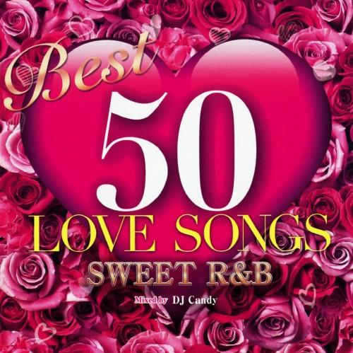 【中古】BEST 50 LOVE SONGS −Sweet R&B−/DJ Candy