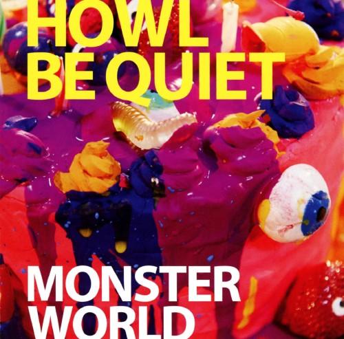 【中古】MONSTER WORLD/HOWL BE QUIET