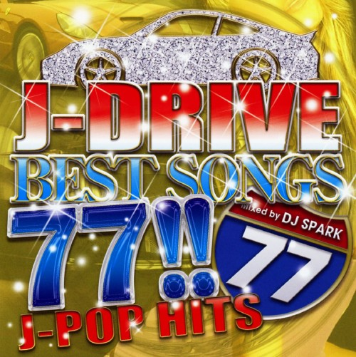 【中古】J−DRIVE BEST SONGS 77!!−ULTRA HITS−Mixed by DJ SPARK/DJ SPARK