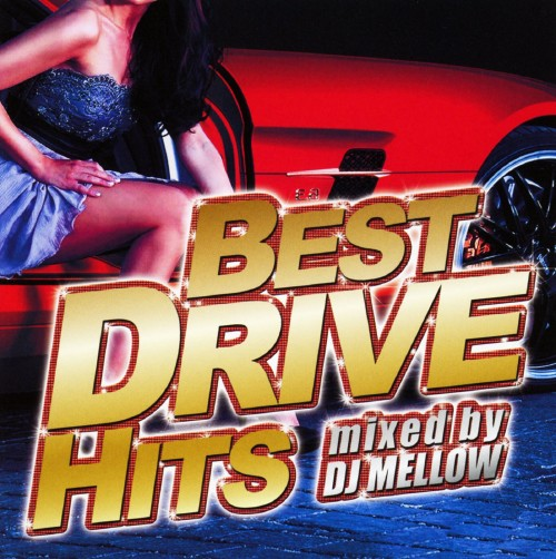 【中古】BEST DRIVE HITS mixed by DJ MELLOW/DJ Mellow
