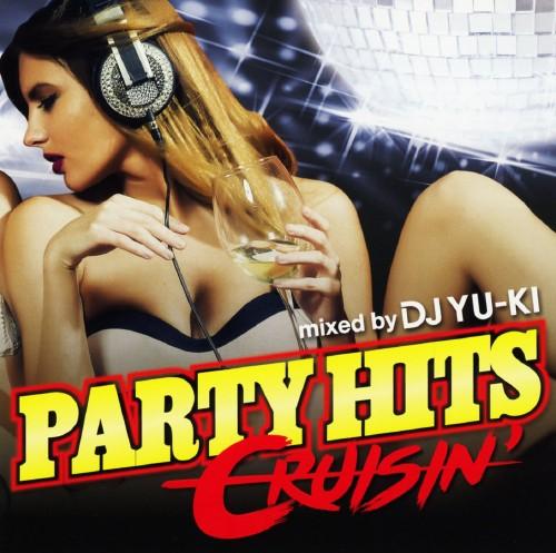 【中古】PARTY HITS CRUISIN' mixed by DJ YU−KI/DJ YU−KI