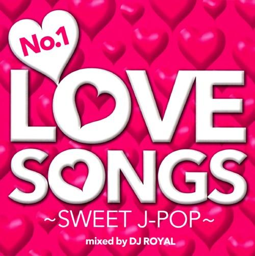 【中古】No.1 LOVE SONGS 〜SWEET J−POP〜 Mixed by DJ ROYAL/DJ ROYAL