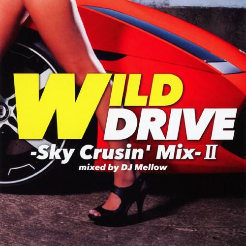 【中古】WILD DRIVE−Sky Crusin' Mix−II/DJ Mellow