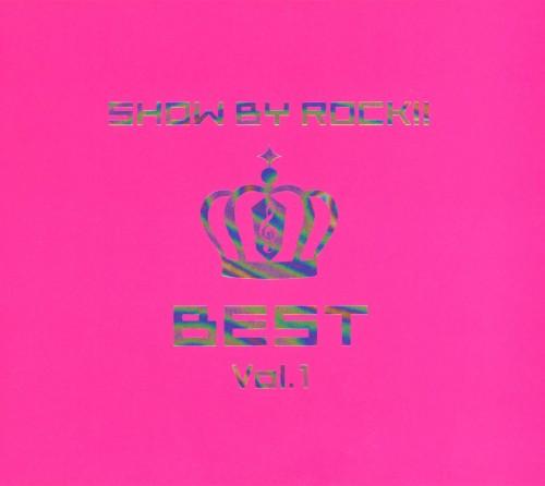 【中古】SHOW BY ROCK!!BEST Vol.1(2CD+DVD)/アニメ・サントラ