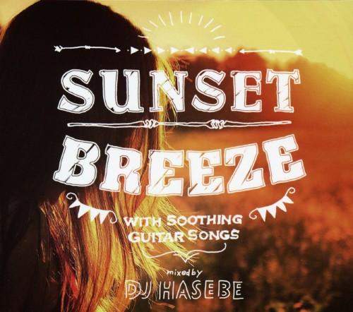 【中古】Sunset Breeze mixed by DJ HASEBE/DJ HASEBE