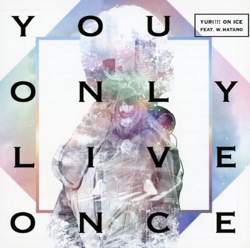 【中古】You Only Live Once/YURI!!! on ICE feat.w.hatano