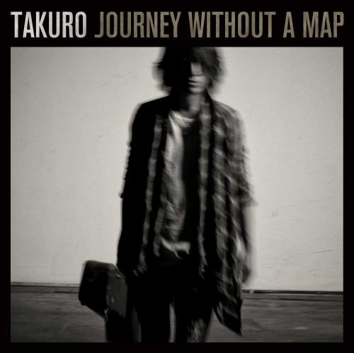【中古】Journey without a map/TAKURO