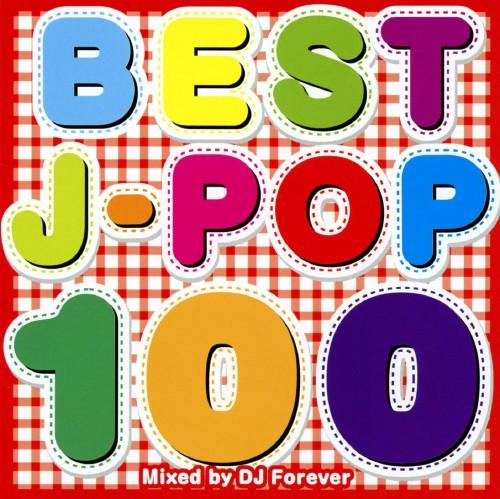 【中古】BEST J−POP 100 Mixed by DJ Forever/DJ Forever
