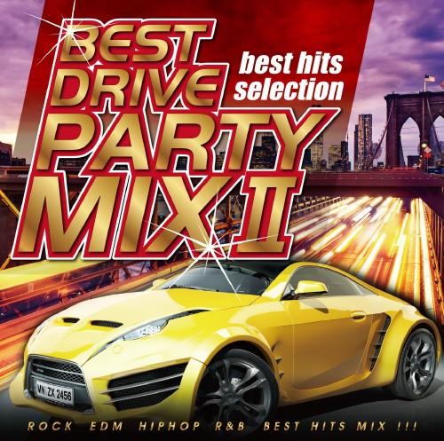【中古】BEST DRIVE PARTY MIX 2/オムニバス