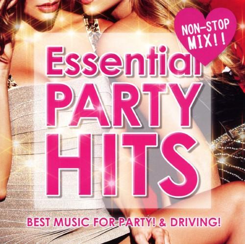 【中古】ESSENTIAL PARTY HITS 〜ドライブに!パーティーに!ぴったりの洋楽MIX!〜/オムニバス