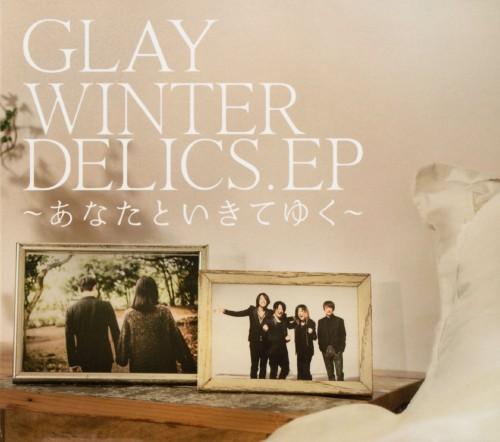 【中古】WINTERDELICS.EP〜あなたといきてゆく〜/GLAY
